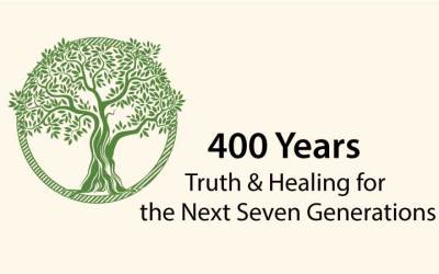 400 Years: Truth & Healing for the Next Seven Generations