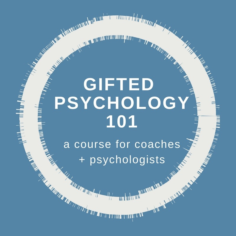 Gifted Psychology 101: A New Course for Coaches & Psychologists – Starting January 11th