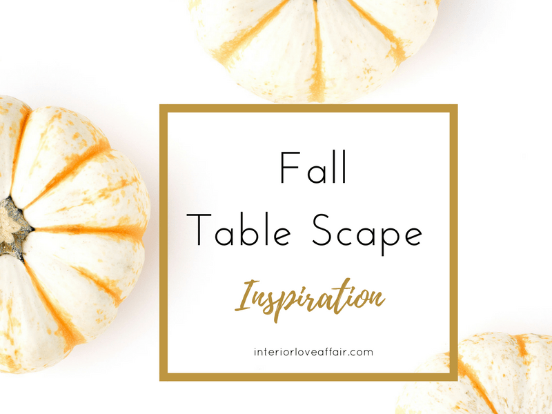 Fall Table Scape Inspiration!