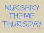 Nursery Theme Thursday