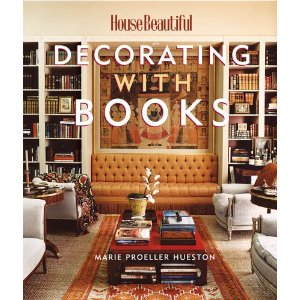House Beautiful's Decorating with Books | 10 Great Accessories for Floor and Tabletop | Interiors For Families