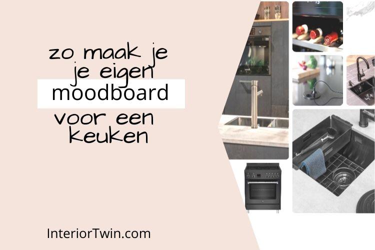 moodboard superkeukens maken