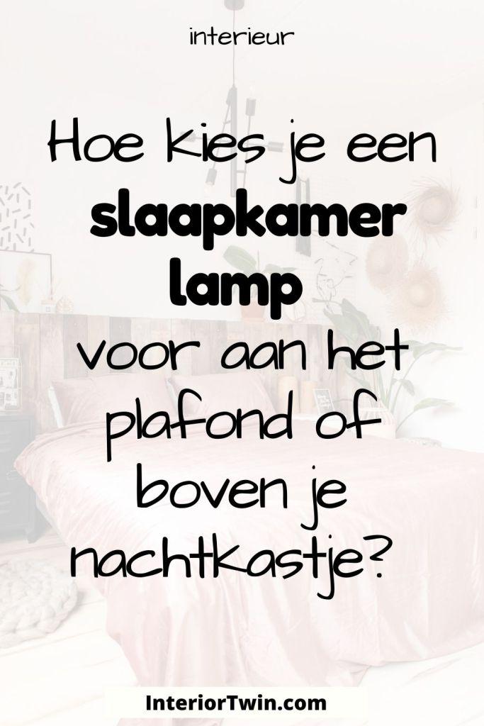 slaapkamer lamp plafond of nachtkastje