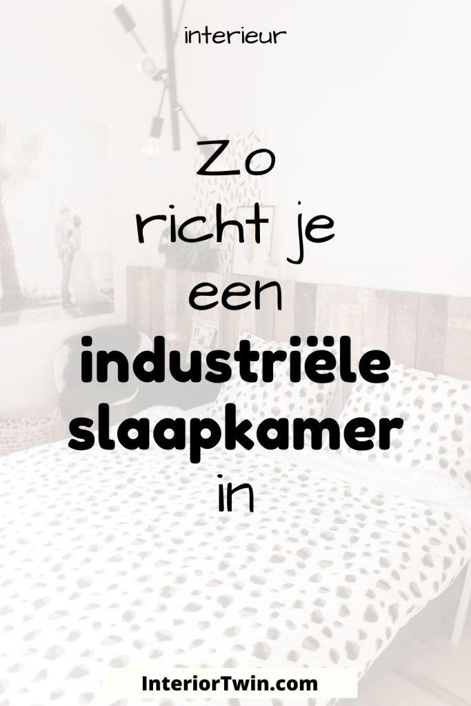 interieur industriele slaapkamer inrichten