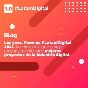 Los novenos Premios #LatamDigital 2021