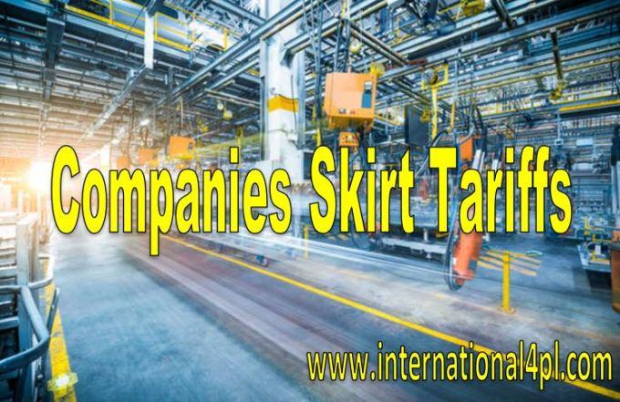 Companies Skirt Tariffs