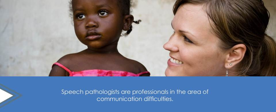 "A woman smiles next to a young girl who looks off in the distance. Text says, ""Speech pathologists are professionals in the area of communication difficulties."""