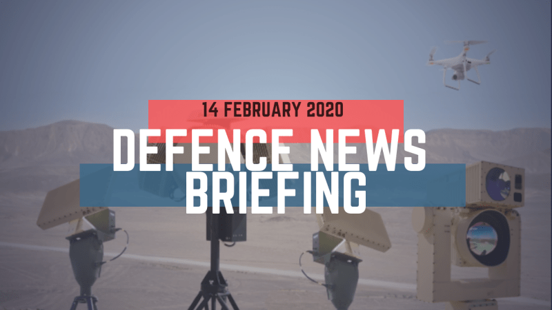 Morning Defence News Briefing 14 February 2020
