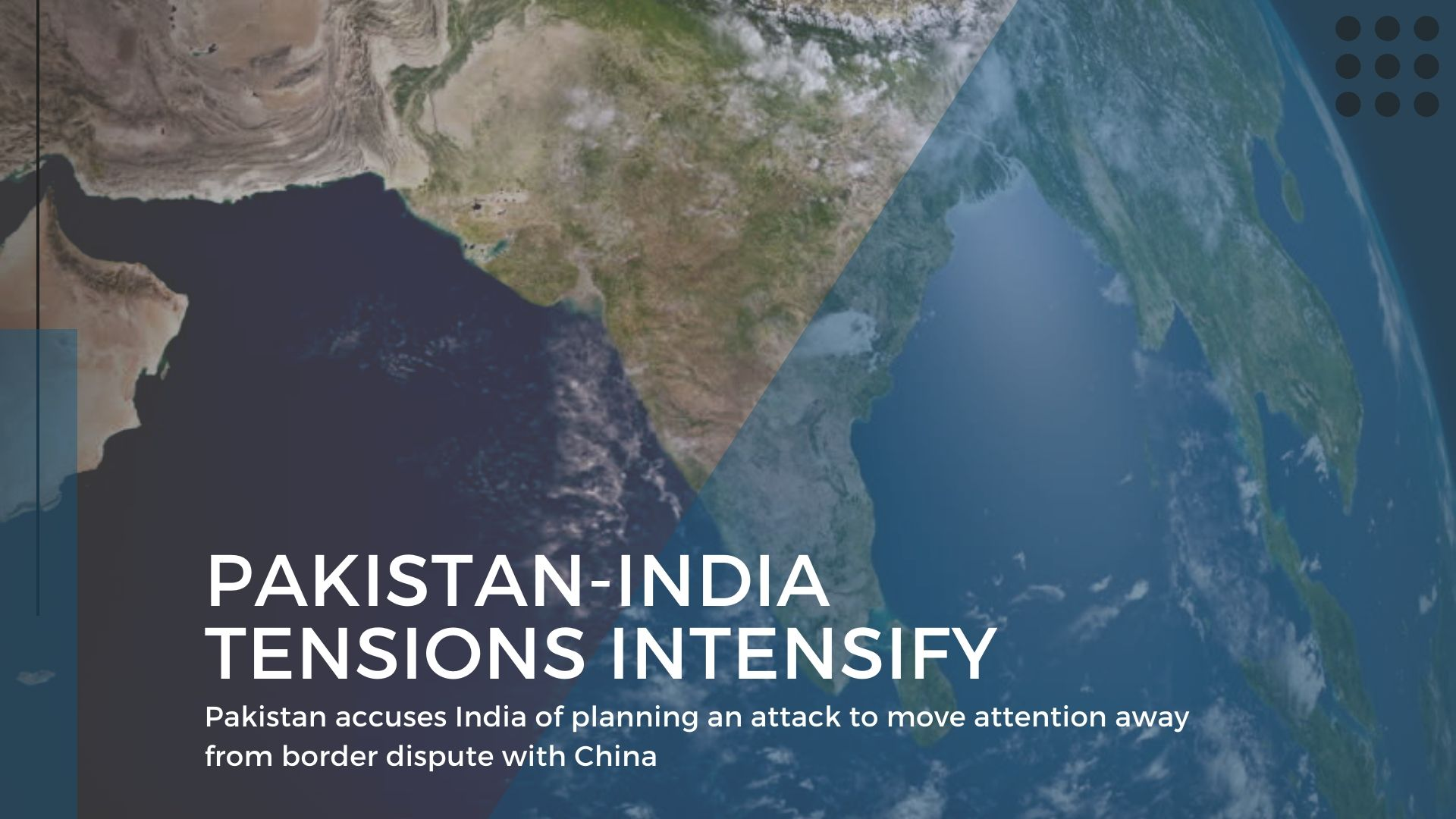 Pakistan accuses India of planning an attack to move attention away from border dispute with China