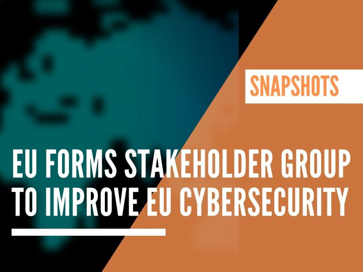 EU forms stakeholder group to improve EU cybersecurity