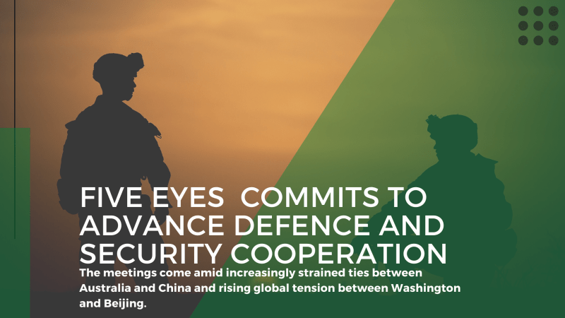 Five Eyes Ministers commit to advance defence and security cooperation
