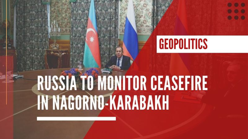 Russia to monitor ceasefire in Nagorno-Karabakh
