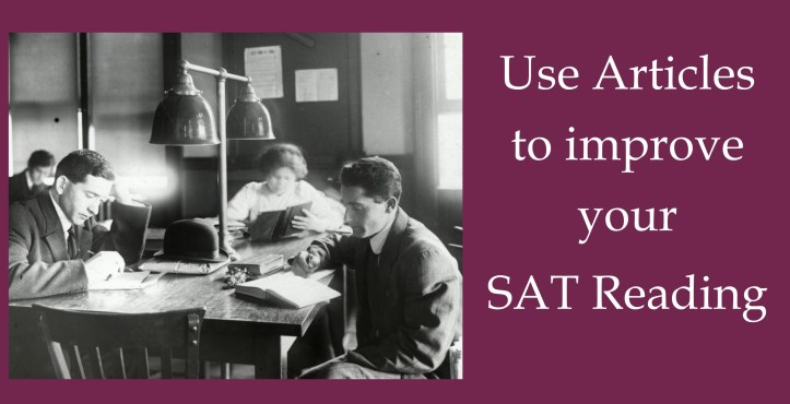 Use Articles to improve your SAT Reading score.