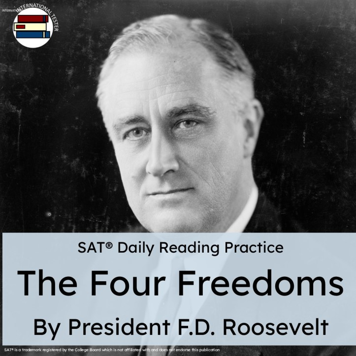 SAT reading practice speech The Four freedoms speech by President Franklin Delano Roosevelt