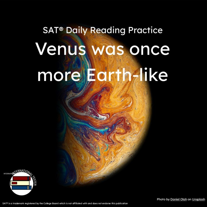 SAT reading practice article Venus was once more Earth Like