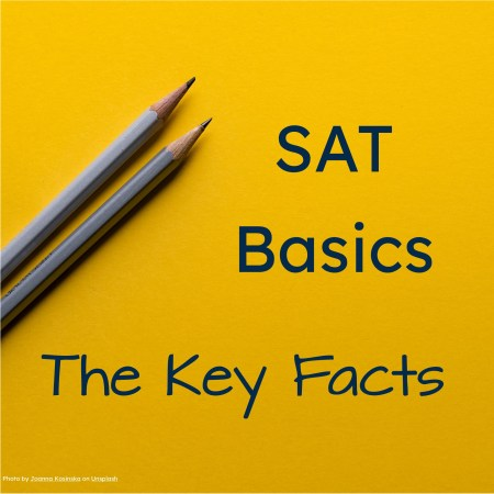 yellow background with grey pencils directed at SAT basics the Key facts