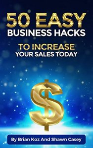"""50 Easy Business Hacks to Increase Your Sales Today"""