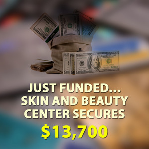 Just Funded… Skin and Beauty Center Secures $13,700