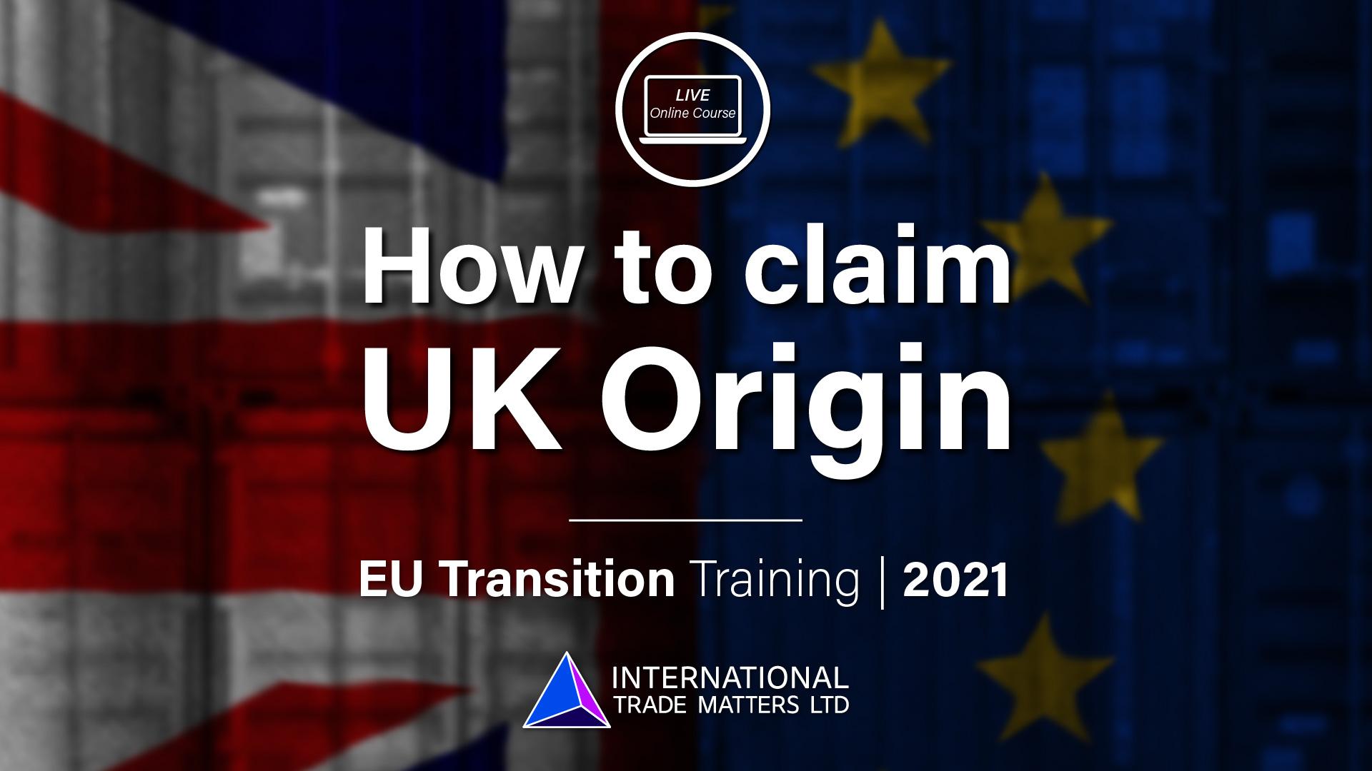 How to Claim UK Origin - Online EU Transition Training