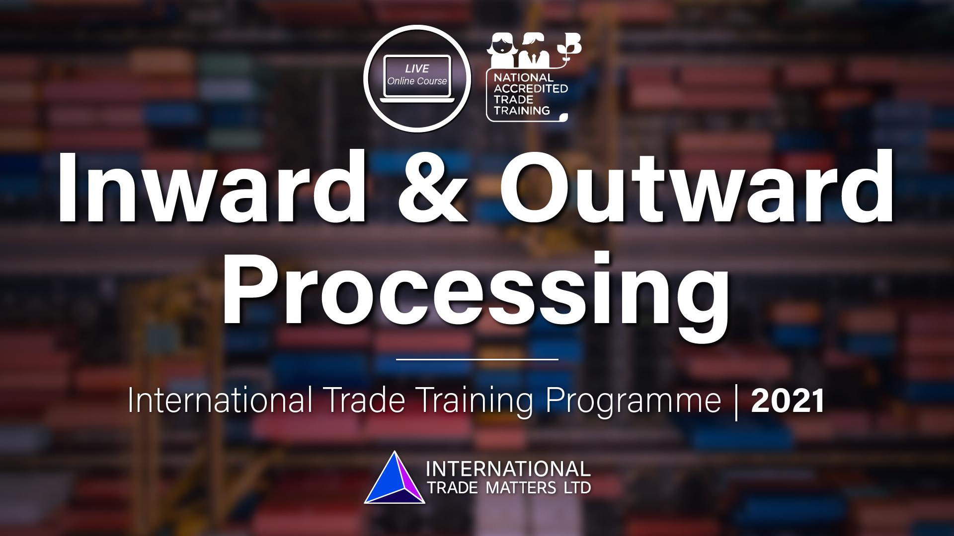 Inward & Outward Processing - An Online Course