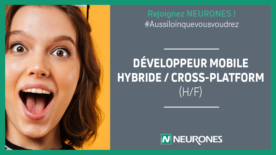 [JOBS@NEURONES] Développeur mobile hybride / cross-platform (h/f). L'hybride, ça...