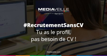 #RecrutementSansCV La campagne de recrutement de @Mediaveille s...