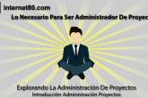 Lo Necesario Administrador De Proyectos