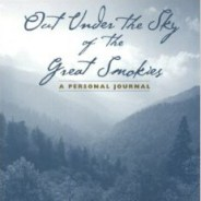 Out Under the Skies of the Great Smokies, a Personal Journal