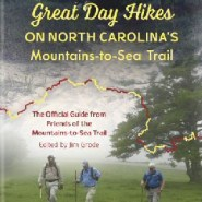 Great Day Hikes on North Carolina's Mountains-to-Sea Trail & The 40 Hike Challenge