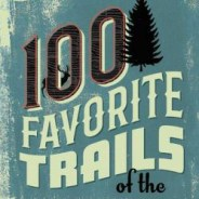 """Popular hiking guide """"100 Favorite Trails"""" updated for the first time in over two decades"""