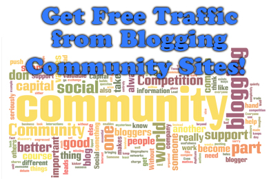 Get Free Traffic to your Blog from Blogging Community Sites!