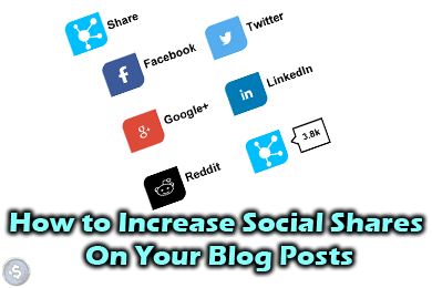 How to Increase Social Shares On Your Blog Posts [for WordPress]