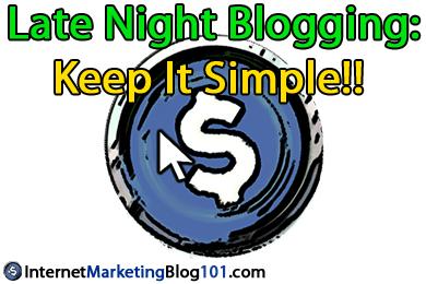 Late Night Blogging: KEEP IT SIMPLE!!