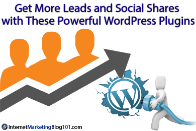 Get More Leads and Social Shares with These Powerful WordPress Plugins