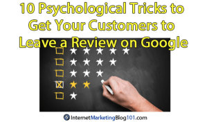 10 Psychological Tricks to Get Your Customers to Leave a Review on Google