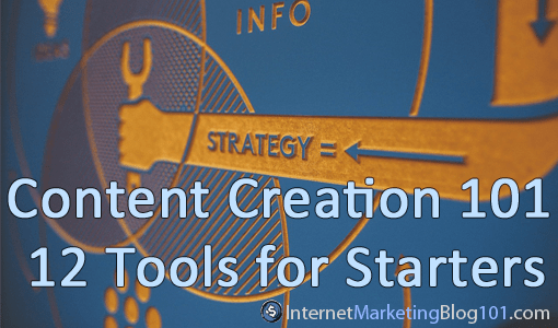 Content Creation 101: 12 Tools for Starters