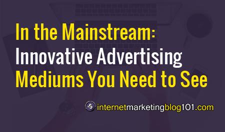 主流:您需要看的创新广告媒体-IMBlog101