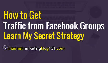 How to Get Traffic from Facebook Groups. Learn My Secret Strategy!