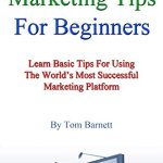 41zaPyx7yGL - Facebook Ad Marketing Tips For Beginners: Learn Basic Tips For Using The World's Most Successful Marketing Platform