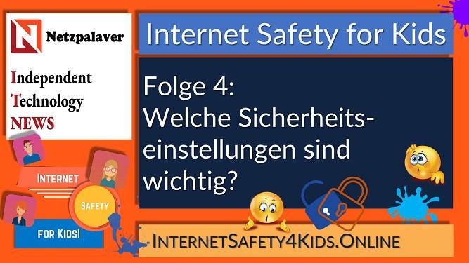 Internet Safety for Kids Folge 4 - Welche Sicherheitseinstellungen sind wichtig?