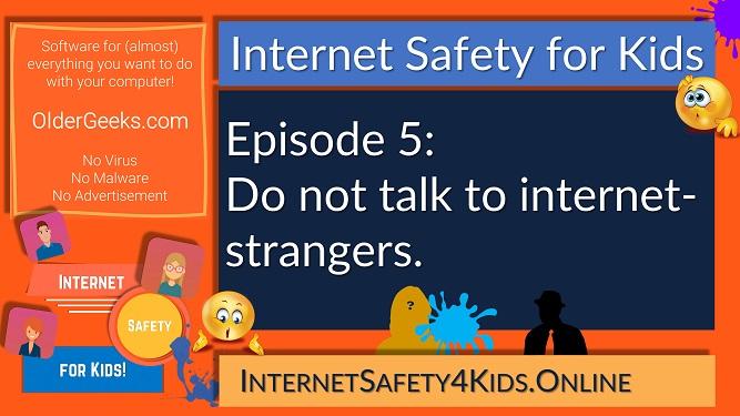 Internet Safety for Kids - Episode 5 - Don't talk to internet strangers