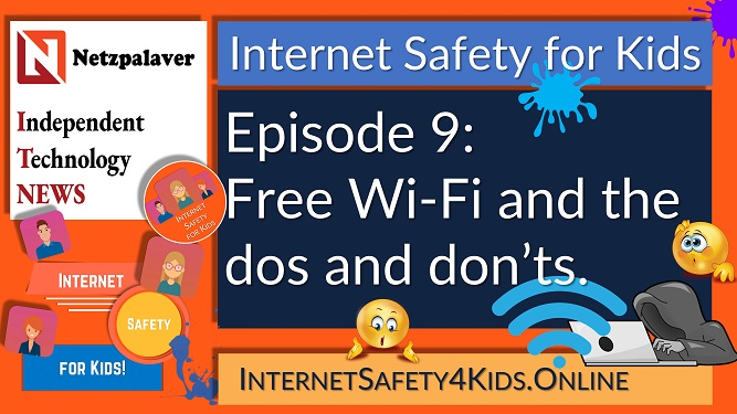 Internet Safety for Kids Episode 9 Free Wi-Fi and the dos and don'ts