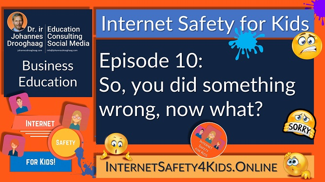Internet Safety for Kids Episode 10 - So, you did something wrong, now what?