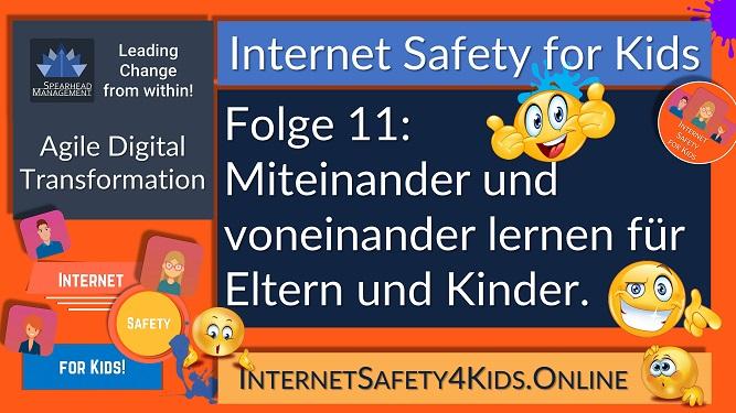 Internet Safety for Kids Folge 11 - Miteinander und voneinander lernen für Eltern und Kinder.