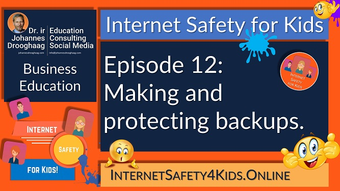 Internet Safety for Kids Episode 12 - Making and protecting backups