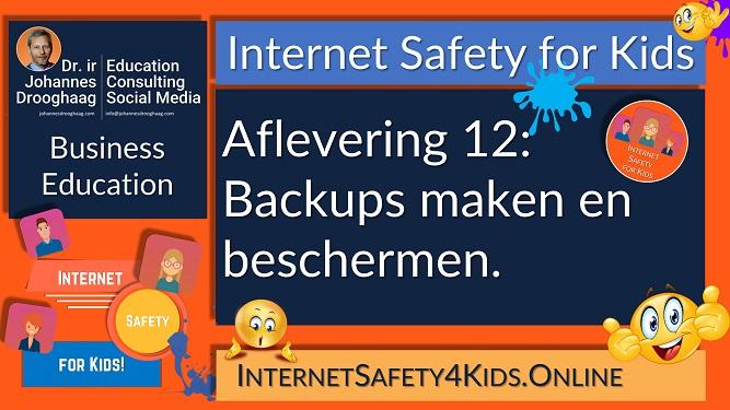 Internet Safety for Kids Aflevering 12 - Backups maken en beschermen