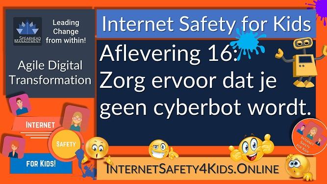 Internet Safety for Kids Aflevering 16 - zorg ervoor dat je geen cyberbot wordt