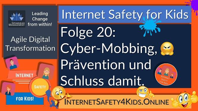 Internet Safety for Kids Folge 20 - Cybermobbing, Prävention und Schluss damit