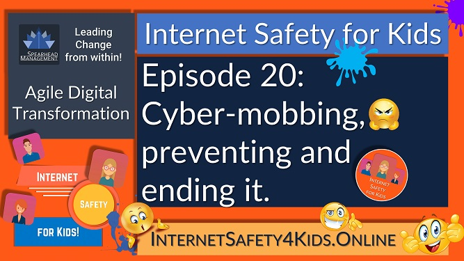 Internet Safety for Kids Episode 20 - Cyber-mobbing, preventing and ending it
