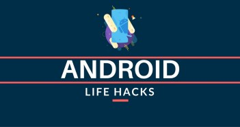 android life hacks